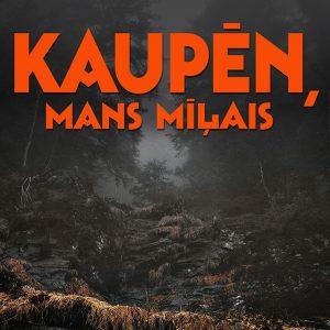 Kaupēn, mans mīļais @ Liepājas koncertzāle LIELAIS DZINTARS | Liepāja | Latvija